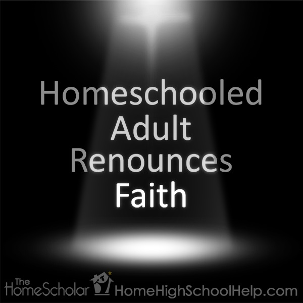 Homeschooled Adult Renounces Faith