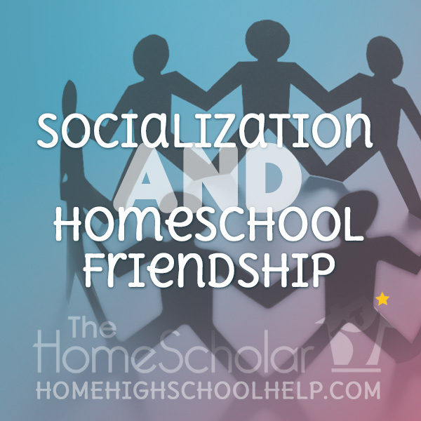 Socialization and Homeschool Friendships