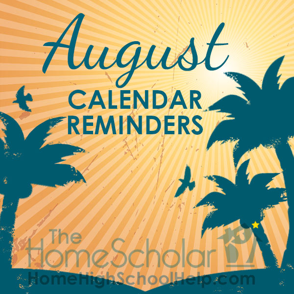 August Homeschool Calendar Reminders