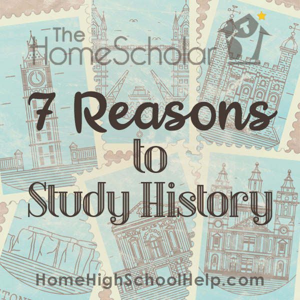 Seven Reasons to Study History