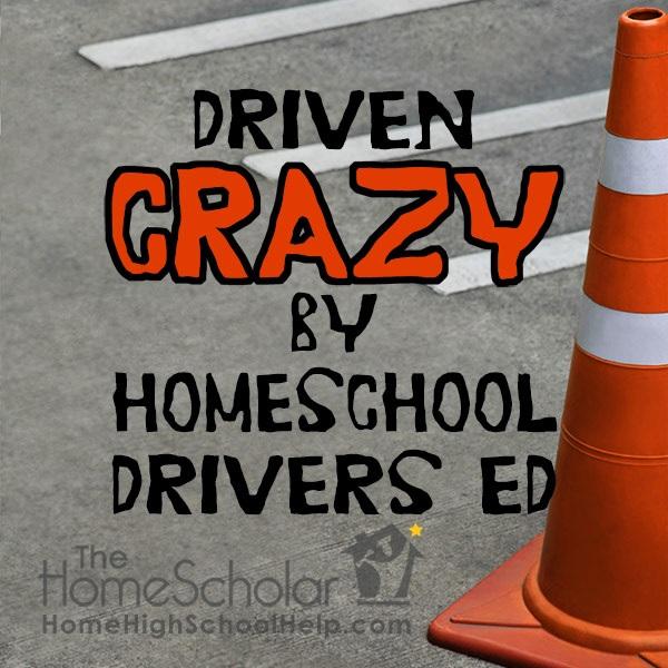 Homeschool High School: Driven Crazy by Drivers Ed!