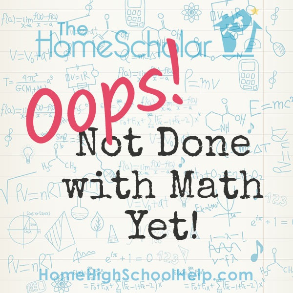#Ooops! Not Done With Math! @TheHomeScholar