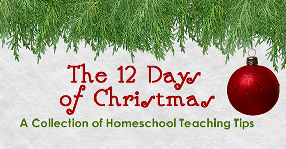 [Free ebook] The 12 Days of Christmas; A Collection of Homeschool Teaching Tips, Free!