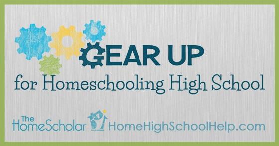Gear Up for Homeschooling High School!  September 9-13